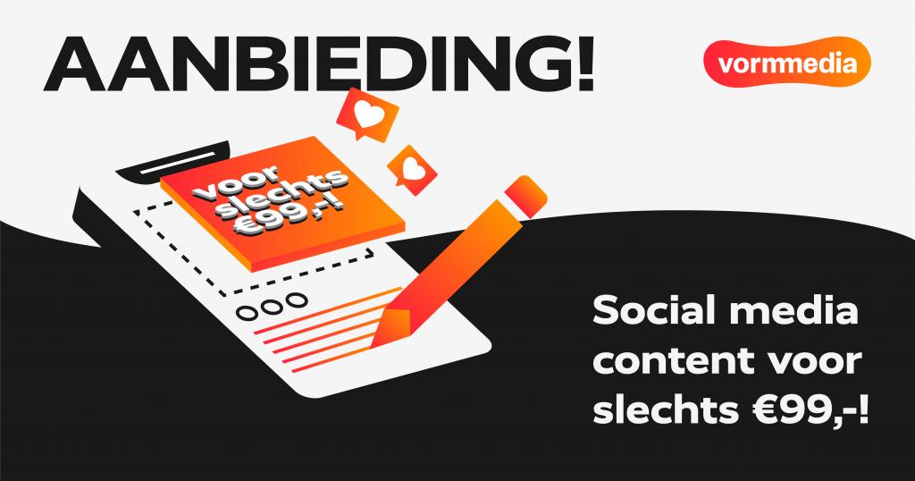 Aanbieding - Social Media content voor slechts 99 euro